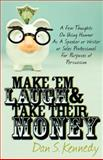 Make 'Em Laugh and Take Their Money, Dan S. Kennedy, 098237934X