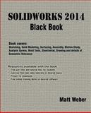 SolidWorks 2014 Black Book, Matt Weber, 1494969343