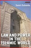 Law and Power in the Islamic World, Zubaida, Sami, 1850439346