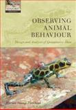 Observing Animal Behaviour : Design and Analysis of Quantitive Controls, Dawkins, Marian Stamp, 0198569351