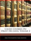 Causes Célèbres du Droit des Gens, Karl Von Martens and Karl Martens, 1145449352