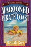 Marooned on the Pirate Coast, Melinda Rice, 1556229356