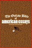 The Outlaw Bible of American Essays, , 1560259353