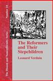 The Reformers and Their Stepchildren, Verduin, Leonard, 1579789358
