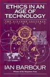 Ethics in an Age of Technology, Ian G. Barbour, 0060609354