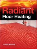 Radiant Floor Heating, Woodson, R. Dodge, 0071599355