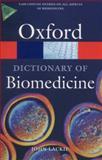 A Dictionary of Biomedicine, John Lackie, 0199549354