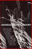 Choreographing History, , 0253209358