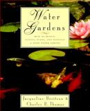Water Gardens, Jacqueline Heriteau and Charles Thomas, 0395709350