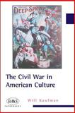 The Civil War in American Culture, Kaufman, Will, 0748619356