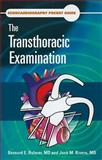 Echocardiography Pocket Guide : The Transthoracic Examination, Bulwer, Bernard E. and Rivero, Jose M., 0763779350