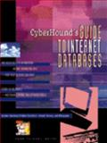 Cyberhound's Guide to Internet Databases, Burak, 0787609358