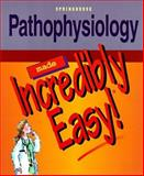 Pathophysiology Made Incredibly Easy, Springhouse Publishing Company Staff, 0874349354