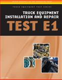 Truck Equipment Installation and Repair, Test E1, Delmar Learning Staff, 143543935X