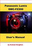 Panasonic Lumix DMC-FZ200 User's Manual, Graham Houghton, 1494849356