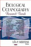 Biological Oceanography Research Trends, Mertens, Léa P., 1600219357