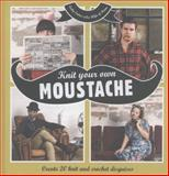 Knit Your Own Moustache, Vicky Eames, 1908449357