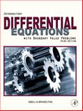 Introductory Differential Equations : With Boundary Value Problems, Abell, Martha L. and Braselton, James P., 0123749352