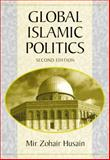 Global Islamic Politics, Husain, Mir Zohair, 0321129350