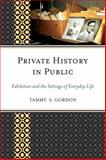 Private History in Public, Tammy S. Gordon, 075911935X
