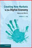 Creating New Markets in the Digital Economy : Value and Worth, Ng, Irene C. L., 1107049350