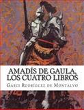 Amadís de Gaula, Los Cuatro Libros, Garci Rodríguez de Montalvo, 1499579357