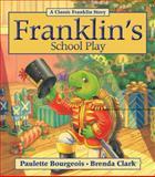 Franklin's School Play, Paulette Bourgeois, 1554539358