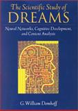 The Scientific Study of Dreams : Neural Networks, Cognitive Development, and Content Analysis, Domhoff, G. William, 1557989354