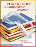 Power Tools for Adolescent Literacy : Strategies for Learning, Rozzelle, Jan and Scearce, Carol, 1934009350