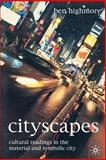 Cityscapes : Cultural Readings in the Material and Symbolic City, Highmore, Ben, 0333929357