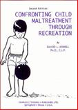 Confronting Child Maltreatment Through Recreation, Jewell, David L., 0398069352