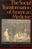 The Social Transformation of American Medicine, Paul Starr, 0465079350