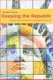 Keeping the Republic : Power and Citizenship in American Politics, Barbour, Christine and Wright, Gerald C., 0872899357