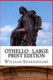 Othello - Large Print Edition, William Shakespeare, 1495369358