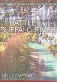 The Battle for the Buffalo River, Neil Compton, 1557289352