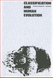 Classification and Human Evolution, , 0202309355