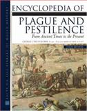 Encyclopedia of Plague and Pestilence : From Ancient Times to the Present, , 0816069352