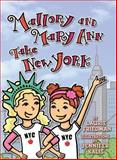 Mallory and Mary Ann Take New York, Laurie Friedman, 1467709352