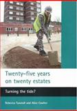 Twenty-Five Years on Twenty Estates : Turning the Tide?, Tunstall, Rebecca, 1861349351