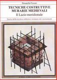 Tecniche Costruttive Murarie Medievali : Il Lazio Meridionale, Fiorani, Donatella, 887062935X