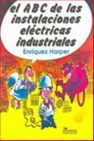 El ABC de las Instalaciones Electricas Industriales, Harper, Enriquez, 9681819357