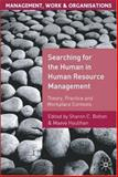 Searching for the Human in Human Resource Management : Theory, Practice and Workplace Contexts, Bolton, Sharon C., 0230019358