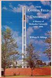 From Cotton Field to University : A History of Methodist University, 1956-2006, Billings, William, 0615229352