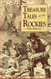 Treasure Tales of the Rockies, Perry Eberhart, 080400935X