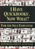 I Have QuickBooks, Now What?, Julie A. Aydlott, 0974609358