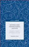 Women and Transitional Justice : Progress and Persistent Challenges in Retributive and Restorative Processes, Alam, Mayesha, 1137409355