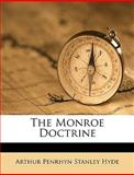 The Monroe Doctrine, Arthur Penrhyn Stanley Hyde, 1149699353