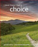 I Never Knew I Had a Choice : Explorations in Personal Growth, Corey, Gerald and Corey, Marianne Schneider, 1285089359