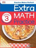 Extra Math Practice: Third Grade, Dorling Kindersley Publishing Staff, 1465409351