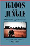 Igloos in the Jungle, Brian Lt Usaf Ret Watson, 146915935X